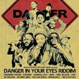 danger in your eyes riddim