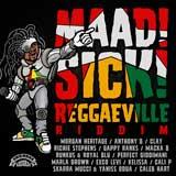 maad sick reggaeville riddim