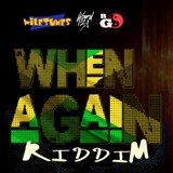 when again riddim