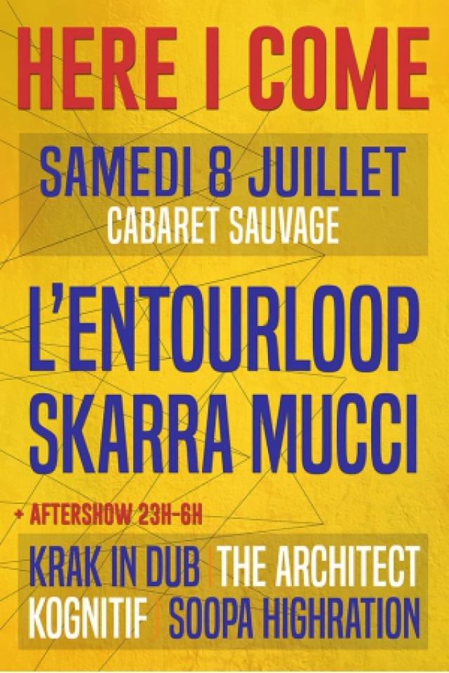 [75] - HERE I COME : L'ENTOURLOOP + SKARRA MUCCI