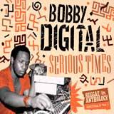 bobby digital serious times reggae anthology vol 2
