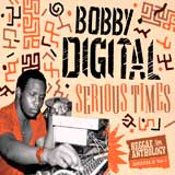 bobby digital serious times reggae anthology vol 2