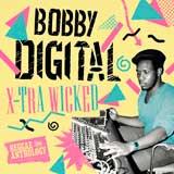bobby digital xtrawicked reggae anthology
