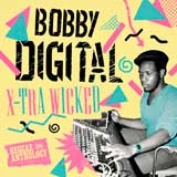 bobby digital xtrawicked reggae anthology