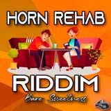 horn rehab riddim