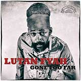 lutan fyah gone too far