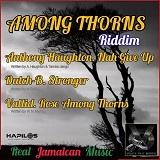 among thorns riddim