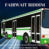 fairwait riddim