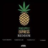 pineapple express riddim 2020