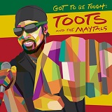 toots and the maytals go to be tough