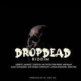drop dead riddim