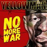 yellowman no more war