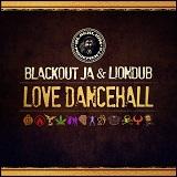 blackout ja liondub love dancehall