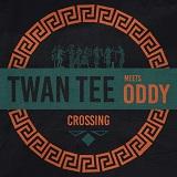 twan tee meets oddy crossing