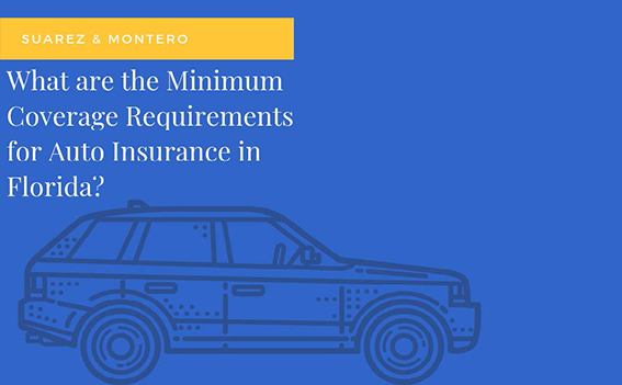 What Are The Minimum Coverage Requirements For Auto Insurance In Florida Jaime Suarez