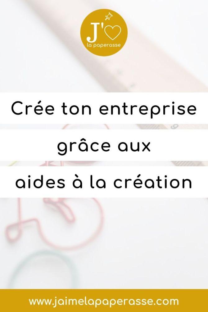 Crée ton entreprise grâce aux aides à la création. Article de J'aime la paperasse #businesstips #entrepreneuriat #argent
