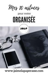 10 astuces pour rester organisée ! #organisation #astuces #jaimelapaperasse