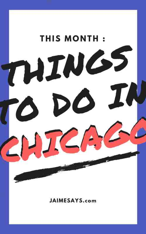 Things to do in Chicago this month | April in Chicago | JaimeSays