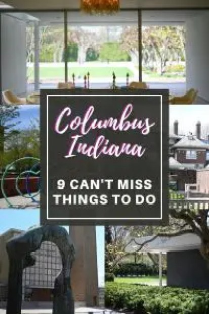 9 Can't Miss Things to do In Columbus, Indiana Pin