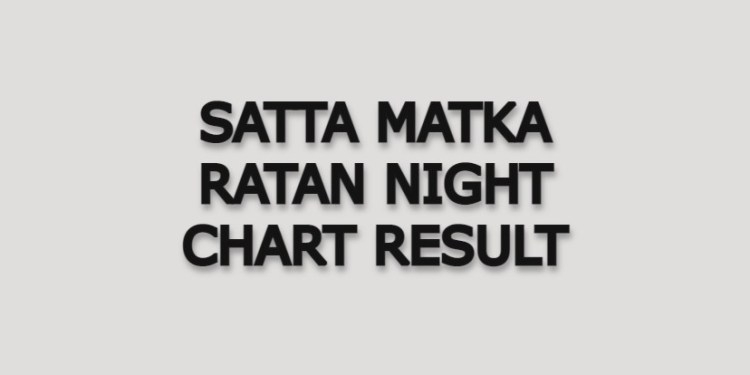 Satta Matka Ratan Night Matka Chart Result