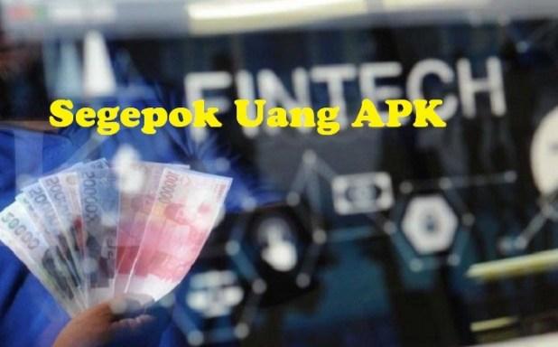 Segepok Uang APK Pinjaman Online Proses Cepat!