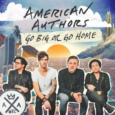 American Authors Go Big or Go Home