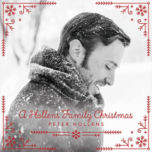 Peter Hollens A Hollens Family Christmas