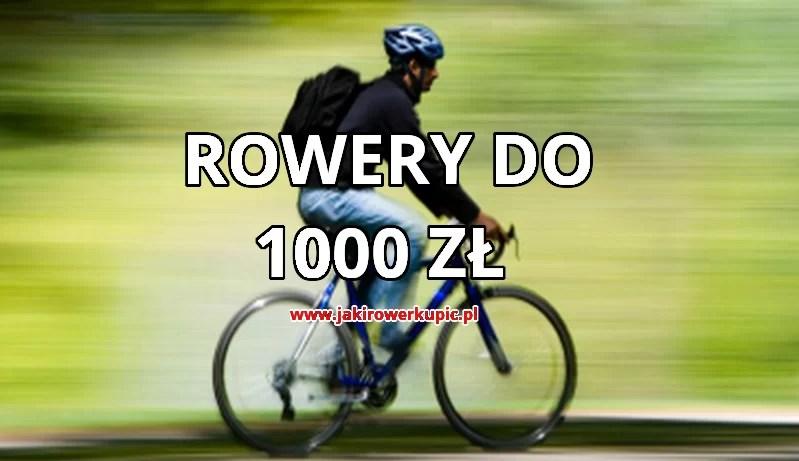 jaki rower do 1000 zł