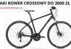 Jaki rower crossowy do 3000 zł