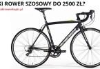 Jaki rower szosowy do 2500 zł