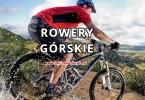 rowery górskie - jaki rower górski kupić