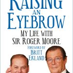 'Raising An Eyebrow: My Life with Sir Roger Moore' by Gareth Owen