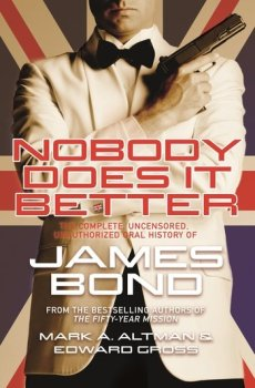 Nobody Does It Better by Edward Gross and Mark Altman