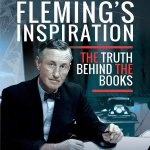 'Ian Fleming's Inspiration – The Truth Behind The Books' by Edward Abel Smith