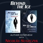 Interview with Nicolás Suszczyk Author of 'Beyond the Ice'