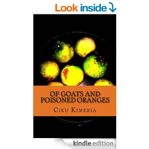 Ciku Kimeri Of Goats and Poisoned Oranges