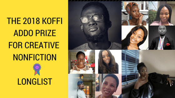 Koffi Addo Prize for Creative Nonfiction 2018 longlist announced.