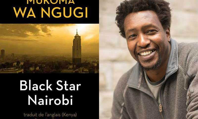 "Mukoma Wa Ngugi's ""Black Star Nairobi"" French language edition imminent."