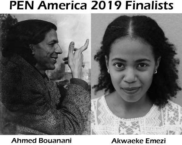 Akwaeke Emezi, Ahmed Bouanani are PEN America 2019 Finalists.