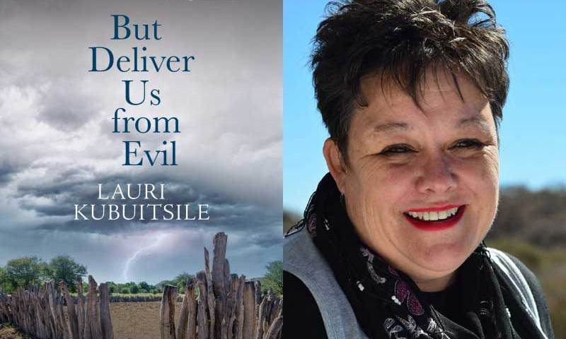 """Lauri Kubuitsile's """"Deliver Us From Evil"""""""