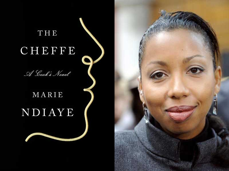 """Marie NDiaye's new novel """"The Cheffe"""" out in October."""