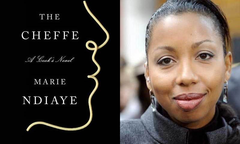 "Marie NDiaye's new novel ""The Cheffe"" out in October."