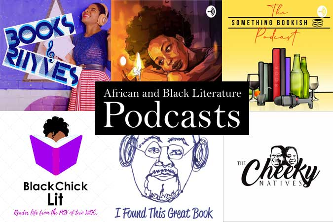 Podcasts that offer content with African and Black Literature.