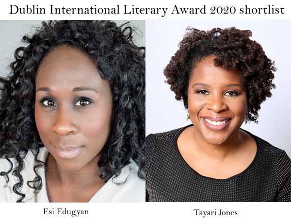 Esi Edugyan, Tayari Jones on Dublin International Literary Award 2020 shortlist.