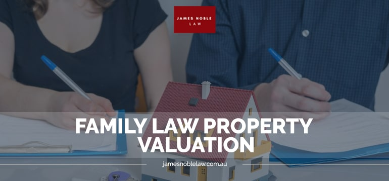 Family Law Property Valuation