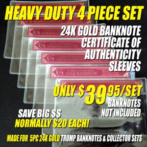 A 4 PIECE HEAVY DUTY CERTIFICATE OF AUTHENTICITY SLEEVE SET FOR 5PC 24K GOLD BANKNOTE SETS (Does NOT Include Banknotes)