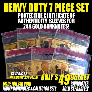 7PC HEAVY DUTY CERTIFICATE OF AUTHENTICITY TRUMP BANKNOTE PROTECTIVE SLEEVE SET