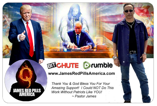 Thank you and God bless you richly for your support, Patriot! 'Pastor James' Red Pills America