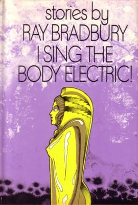 Ray_Bradbury_-_I_Sing_the_Body_Electric_-_book_cover