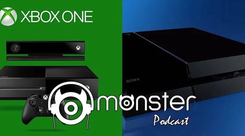 Monster Cast #S04x04 – Xbox One and PS4 Debate – Console
